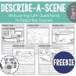 Wh- Questions:  No Prep Freebie! Describe a Scene Worksheets by Cat Says Meow