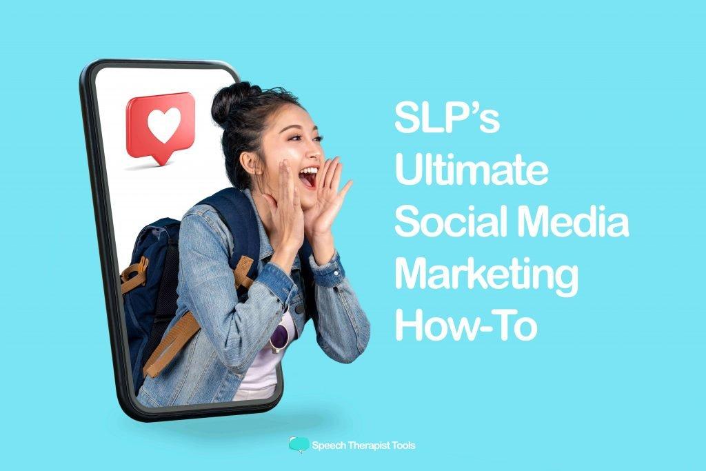 SLP's Ultimate Social Media Marketing How-To